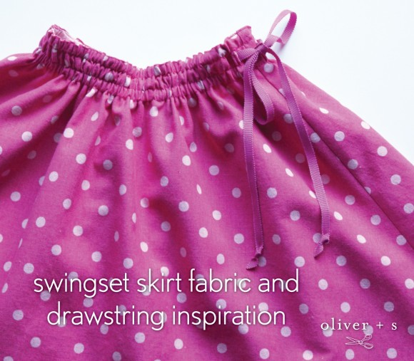 Oliver + S Swingset Skirt fabric, trim and drawstring inspiration