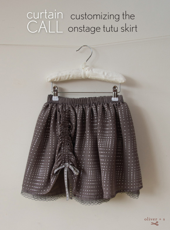 Customizing the Oliver + S Onstage Tutu Skirt: Curtain Call