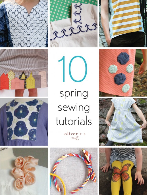 10 spring sewing tutorials using Oliver + S patterns