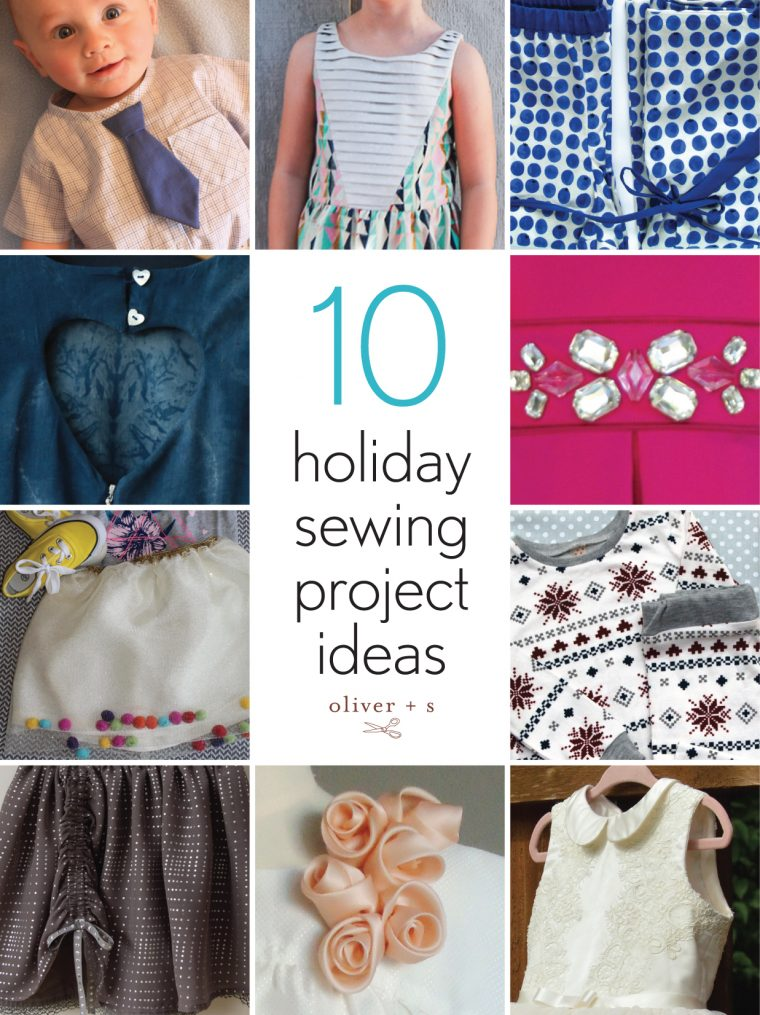 Oliver + S holiday sewing project ideas