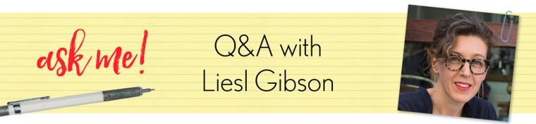 ask me: q + a with Liesl