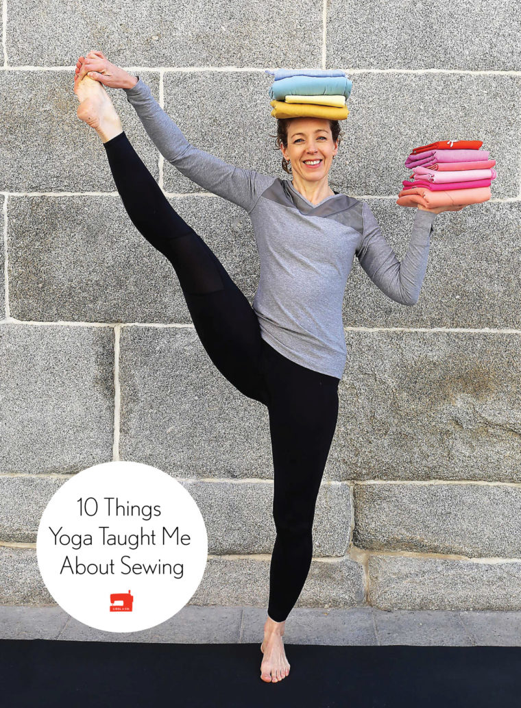 10 Things Yoga Taught Me About Sewing