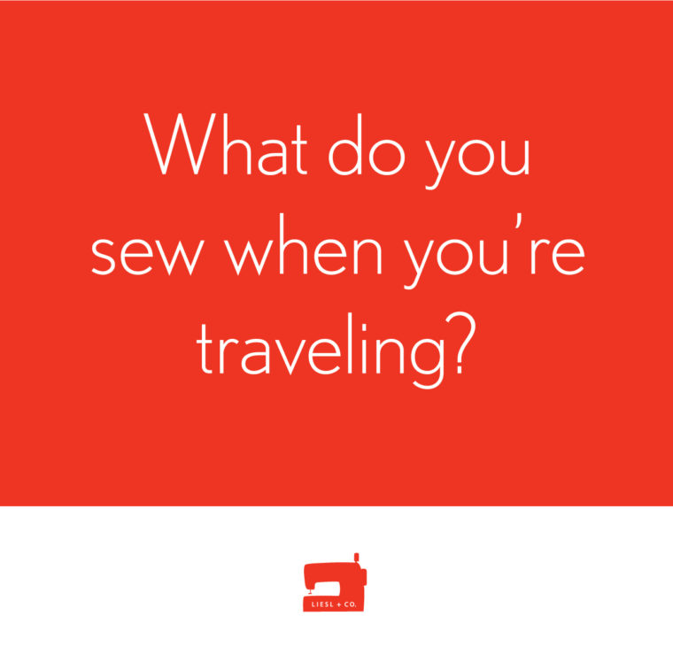 What do you sew when you're traveling?