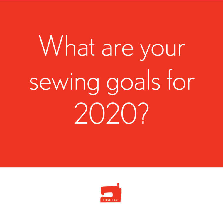 What are your sewing goals for 2020?