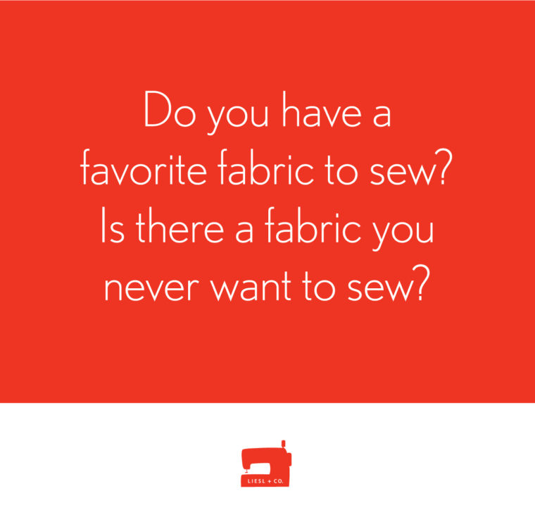 do you have a favorite fabric to sew?